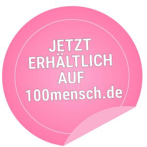 Jetzt erhältlich auf www.100mensch.de
